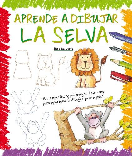 Aprende a dibujar la selva por Curto Milé  Rosa María