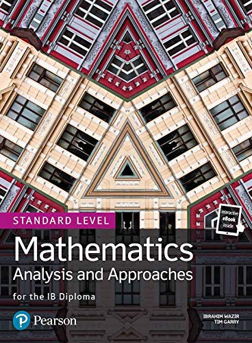 Mathematics Analysis and Approaches for the IB Diploma Standard Level (Pearson International Baccalaureate Diploma: International Editions)