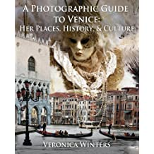 Venice Travel Guide: Her Places, History, and Culture
