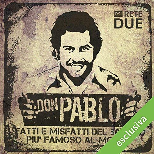 Don Pablo: Fatti e misfatti del bandito più famoso del mondo  Audiolibri
