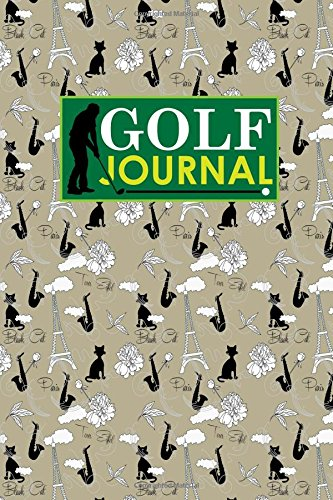 Golf Journal: Blank Golf Yardage Books, Golf Record Sheet, Golf Course Notes, Golf Yardage Book Paper, Cute Paris & Music Cover: Volume 51 por Rogue Plus Publishing
