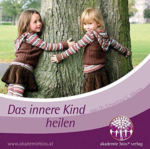 Das innere Kind heilen (Seelenreisen aus der Mitte des Herzens)