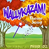 Wallykazam! Theme Song