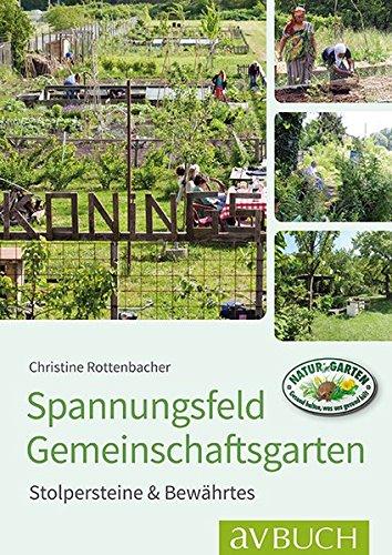 Spannungsfeld Gemeinschaftsgärten: Stolpersteine & Bewährtes (Garten kurz & gut bei avBUCH)