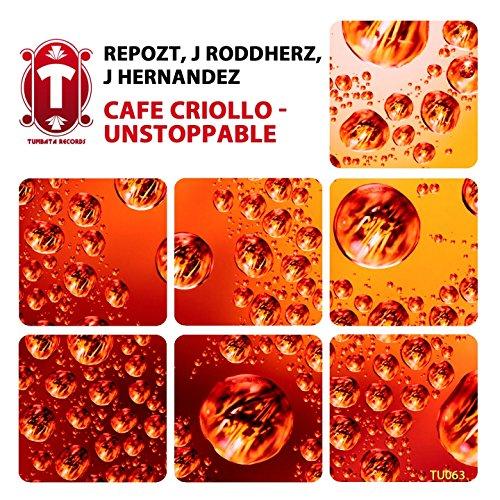 Café Criollo / Unstoppable