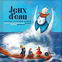 Jeux d'eau - Initiation à la musique classique - Livre + CD