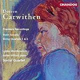 Carwithen: String Quartets Nos. 1, 2 & Violin Sonata