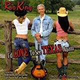 I'd Love to See Texas Again by Rio King (2009-10-27)