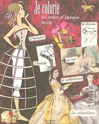 Je colorie les robes d'époque par Claire Le Gal