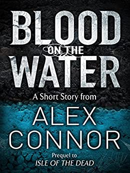 Blood on the Water by [Connor, Alex]