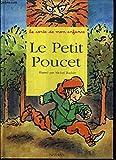Le petit Poucet, suivi de petit Chaperon rouge, Barbe-bleue et Les fées
