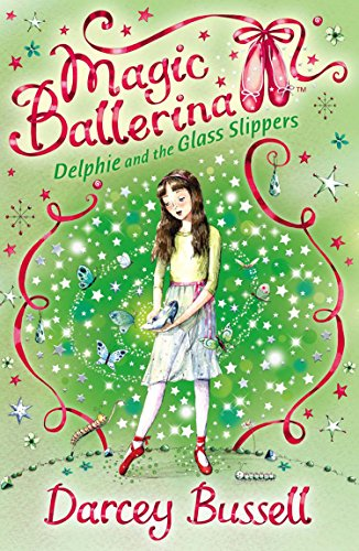 Delphie and the Glass Slippers (Magic Ballerina, Book 4) (English Edition) -