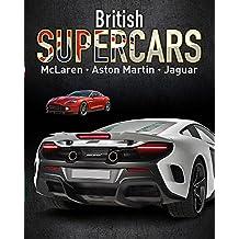 British Supercars: McLaren, Aston Martin, Jaguar