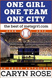 One Girl, One Team, One City: The Best of metsgrrl.com, 2006-2012: An eBook Anthology (English Edition)