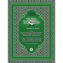The Qur'an With Tafsir Ibn Kathir Volume 1 0f 10: Surah 1: Al-Fatihah (The Opening), Verses 1-7 To Surah 3: AL-I-'imran (The Family of 'Imran), Verses 1-92 (English Edition)