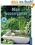 Miniwassergärten (Mein Garten): Gesta...