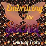 Embracing the Secret (English Edition)