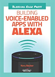 Building Voice - Enabled Apps with Alexa