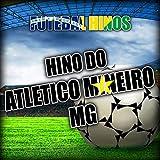 Hino do Atletico Mineiro - Mg