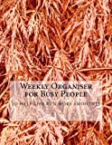Weekly Organiser for Busy People: Week to view planner for those juggling home and work life with one page for each
