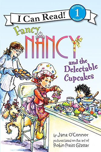 Fancy Nancy and the Delectable Cupcakes (I Can Read)