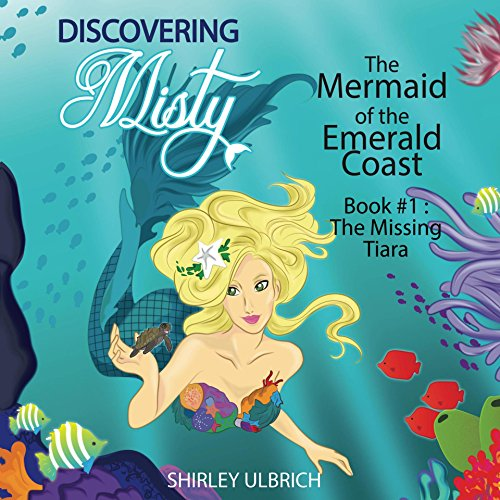 Discovering Misty: The Mermaid of the Emerald Coast (The Missing Tiara Book 1) (English Edition)