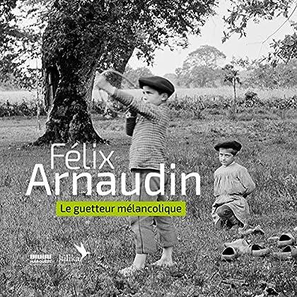 Felix Arnaudin, le Guetteur Melancolique