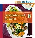 Leberfasten nach Dr. Worm: Das innova...