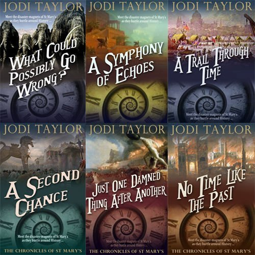 Jodi Taylor The Chronicles of St. Mary's Series 6 Books Bundle Collection (No Time Like the Past, Just One Damned Thing After Another, A Second Chance, A Trail Through Time, A Symphony of Echoes, What Could Possibly Go Wrong?) by Jodi Taylor (2015-06-07)