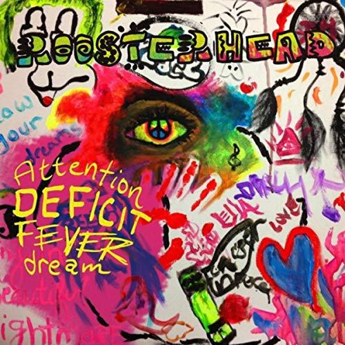 Attention Deficit Fever Dream