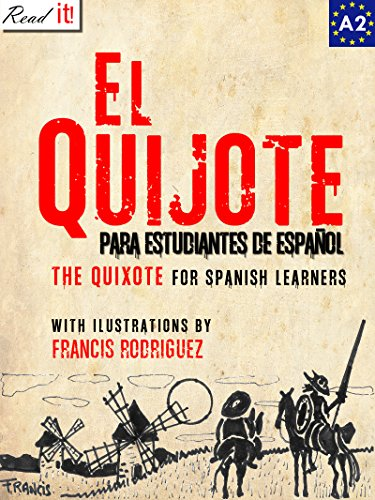 El Quijote para estudiantes de español. Libro de lectura.: The Quixote for Spanish learners. Reading Book  Level A2. Beginners (Read in Spanish nº 7) por J.A. Bravo