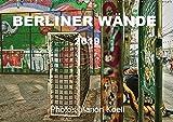 BERLINER WÄNDE (Wandkalender 2019 DIN A2 quer): Die Wände von Berlin - So schillernd und bunt wie ihre Bewohner. (Monatskalender, 14 Seiten ) (CALVENDO Orte)