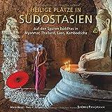 Panorama Heilige Plätze in Südostasien - Auf den Spuren Buddhas in Myanmar, Thailand, Panorama Laos, Kambodscha