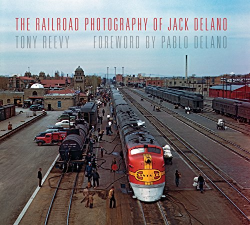 The Railroad Photography of Jack Delano (Railroads Past and Present) por Tony Reevy