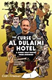 Curse of the Al Dulaimi Hotel: And Other Half-truths from Baghdad