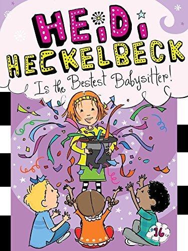 Heidi Heckelbeck Is the Bestest Babysitter! by Wanda Coven (2015-12-15)