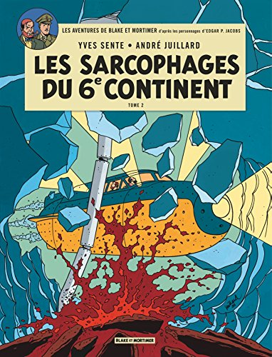 Blake & Mortimer - tome 17 - Sarcophages du 6e continent T2 (Les) par Sente Yves