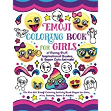 Emoji Coloring Book for Girls: of Funny Stuff, Inspirational Quotes & Super Cute Animals, 35+ Fun Girl Emoji Coloring Activity Book Pages for Girls, Kids, Tweens, Teens & Adults!