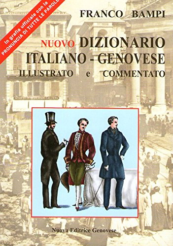 Nuovo dizionario italiano-genovese illustrato e commentato