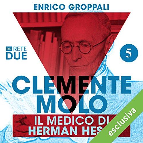 Clemente Molo: Il medico di Hermann Hesse 5  Audiolibri