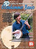 Everything You Wanted to Know about Clawhammer Banjo: A Complete Tutor for the Intermediate and Advanced Player With 2 CDs