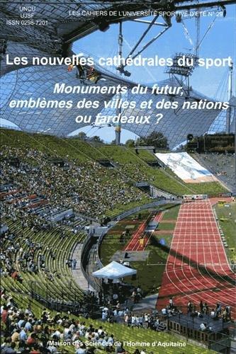 Les Nouvelles Cathedrales du Sport. Monuments du Futur, Emblemes des par Jean-Paul Callède (éd)