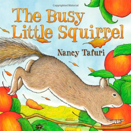 Busy Little Squirrel por Nancy Tafuri