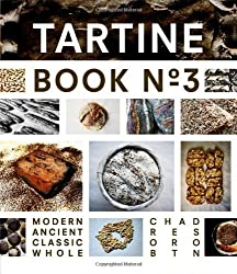 Tartine Book No. 3: Modern Ancient Classic Whole by Chad Robertson (2013-12-17)