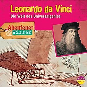 Leonardo da Vinci - Die Welt des Universalgenies: Abenteuer & Wissen