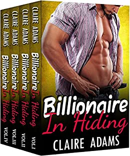 Billionaire In Hiding: The Complete Series (Alpha Billionaire Romance Western Love Story) by [Adams, Claire]