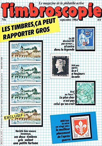 Timbroscopie N°6 sep 1984: Les timbres ca peut rapporter gros par collectif