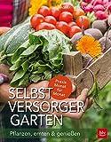 Selbstversorger-Garten: Pflanzen, ernten & genießen