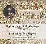 Brief und Siegel für ein Königreich /...