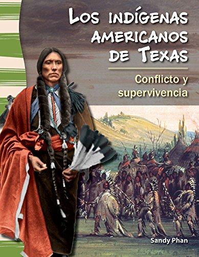 Los Indigenas Americanos de Texas (American Indians in Texas) (Spanish Version) (La Historia de Texas (Texas History)): Conflicto y Supervivencia (Con (Primary Source Readers: La historia de Texas)